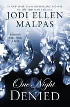 One Night: Denied ebook by Jodi Ellen Malpas