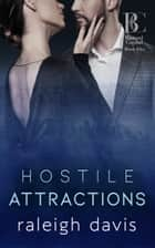 Hostile Attractions ebook by Raleigh Davis