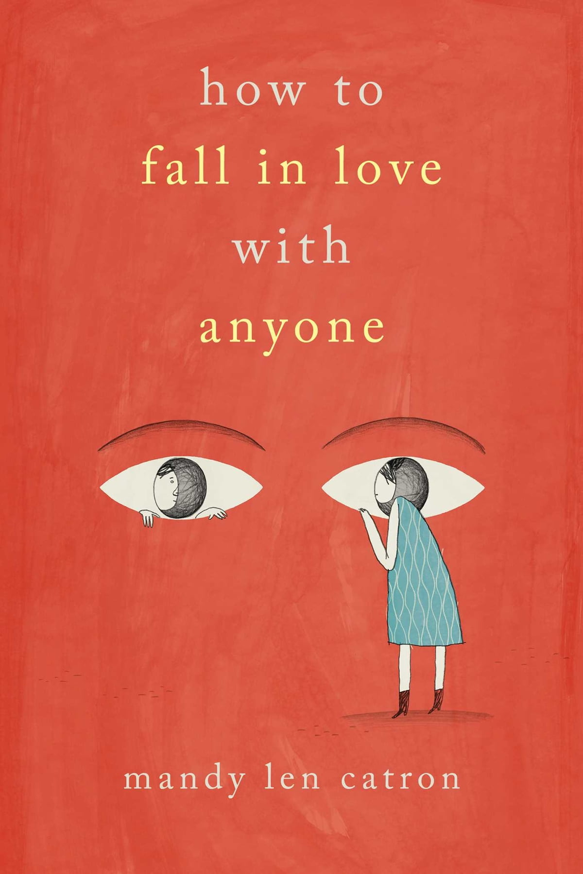 How To Fall In Love With Anyone  A Memoir In Essays Ebook By Mandy Len