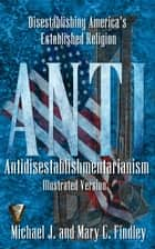Illustrated Antidisestablishmentarianism ebook by Michael J. Findley