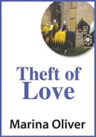 Theft of Love ebook by Marina Oliver
