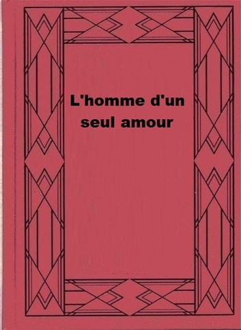L'homme d'un seul amour ebook by Magali