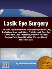 Lasik Eye Surgery ebook by Heather McGuiness