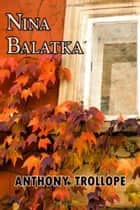 Nina Balatka ebook by Anthony Trollope