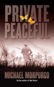 Private Peaceful ebook by Michael Morpurgo