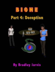 Biome Part 4: Deception ebook by Bradley Jarvis