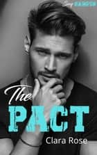 The Pact - Sexy campus eBook by Clara Rose