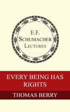 Every Being Has Rights ebook by Thomas Berry, Hildegarde Hannum