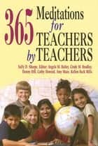 365 Meditations for Teachers by Teachers ebook by Abingdon Press, Sally Sharpe