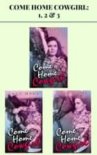 Come Home Cowgirl: 1, 2 & 3 ebook by Lacy Hyde
