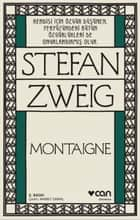 Montaigne ebook by Ahmet Cemal, Stefan Zweig