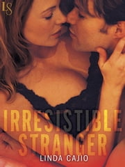 Irresistible Stranger - A Loveswept Classic Romance ebook by Linda Cajio