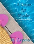 A Cause for Murder - An Emma Twiggs Mystery ebook by HL Carpenter