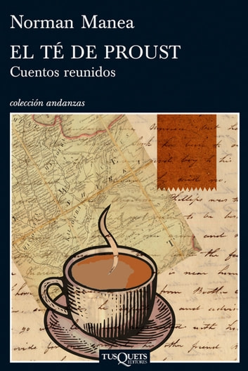 El té de Proust - Cuentos reunidos eBook by Norman Manea
