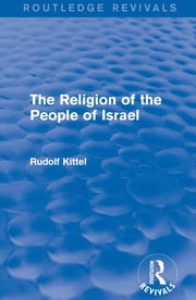 The Religion of the People of Israel ebook by Rudolf Kittel