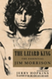 The Lizard King - The Essential Jim Morrison ebook by Jerry Hopkins