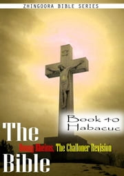 The Bible Douay-Rheims, the Challoner Revision,Book 40 Habacuc ebook by Zhingoora Bible Series