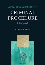 A Practical Approach to Criminal Procedure ebook by John Sprack