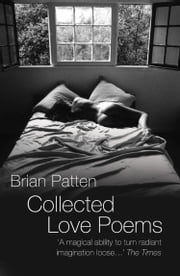 Collected Love Poems ebook by Brian Patten