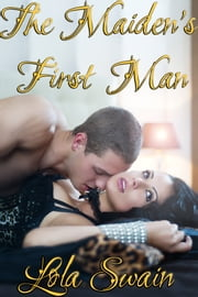 Eight Maids A Milking The Maiden's First Man - Volume Three ebook by Lola Swain