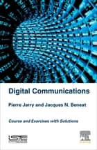 Digital Communications ebook by Pierre Jarry,Jacques N. Beneat