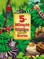 5-Minute Adventure Bible Stories ebook by Catherine DeVries, Jim Madsen