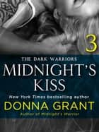 Midnight's Kiss: Part 3 - The Dark Warriors ebook by Donna Grant