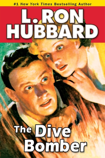 The Dive Bomber - A High-flying Adventure of Love and Danger ebook by L. Ron Hubbard
