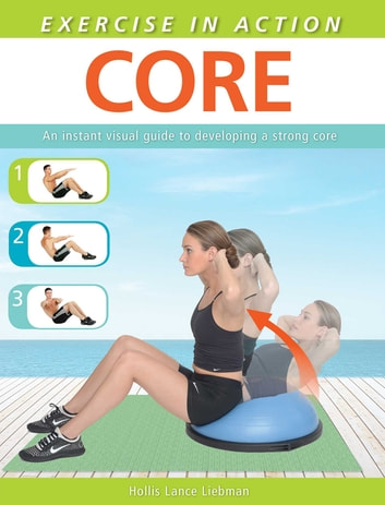 Exercise in Action: Core ebook by Hollis Lance Liebman