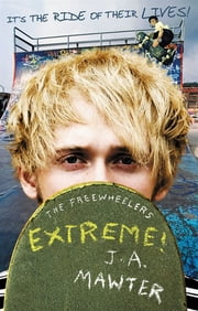 Extreme! ebook by J A Mawter