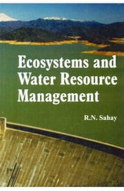 Ecosystems and Water Resource Management ebook by R.N. Sahay