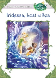 Disney Fairies: Iridessa, Lost at Sea ebook by Lisa Papademetriou