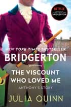 The Viscount Who Loved Me - Bridgerton ebook by