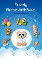 Flovely Sleep-well-Book - Good night picture book ebook by Siegfried Freudenfels