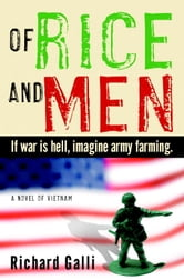 Of Rice and Men - A Novel of Vietnam ebook by Richard Galli
