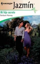 MI HIJO SECRETO ebook by Barbara Hannay