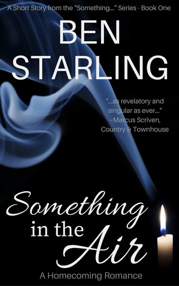 Something in the Air - A Homecoming Romance ebook by Ben Starling