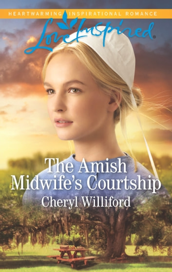 The Amish Midwife's Courtship ebook by Cheryl Williford