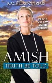 Amish Truth Be Told ebook by Rachel Stoltzfus