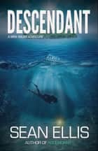 Descendant- A Mira Raiden Adventure - Dark Trinity, #2 ebook by Sean Ellis