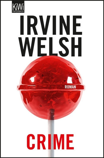 Crime - Roman ebook by Irvine Welsh