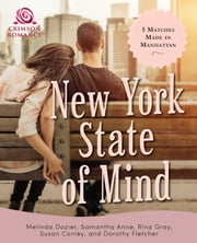New York State of Mind - 5 Matches Made in Manhattan ebook by Melinda Dozier, Dorothy Fletcher, Samantha Anne,...