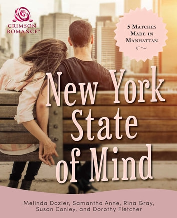 New York State of Mind - 5 Matches Made in Manhattan ebook by Melinda Dozier,Dorothy Fletcher,Samantha Anne,Rina Gray,Susan Conley