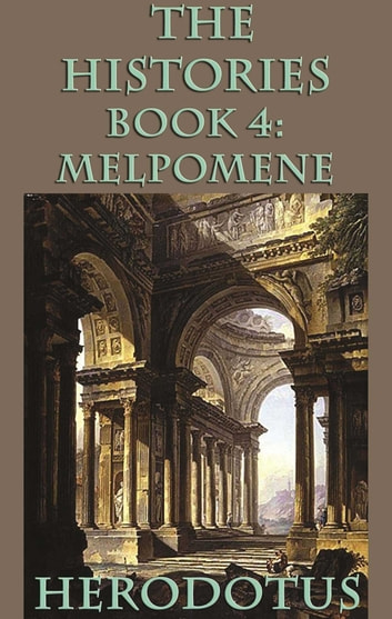 The Histories Book 4: Melopomene ebook by Herodotus