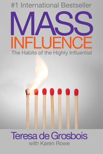 Mass Influence: The Habits of the Highly Influential ebook by Teresa de Grosbois