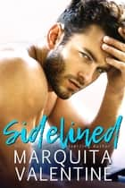 Sidelined ebook by Marquita Valentine