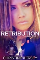 Retribution (Witness, Book 2) ebook by Christine Kersey