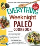The Everything Weeknight Paleo Cookbook - Includes Hot Buffalo Chicken Bites, Spicy Grilled Flank Steak, Thyme-Roasted Turkey Breast, Pumpkin Turkey Chili, Paleo Chocolate Bars and hundreds more! ebook by Michelle Fagone