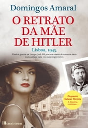 O Retrato da Mãe de Hitler ebook by Domingos Amaral