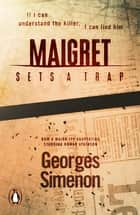 Maigret Sets a Trap - Inspector Maigret #48 ebook by Georges Simenon, Sian Reynolds